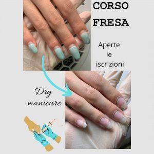CORSO FRESA  DRY MANICURE- SEDE DI UDINE - TRIESTE - LATISANA - CERVIGNANO